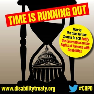 Image of a black hourglass overlaid on black image of the Capitol building.  Text in the image says: Time is running out: Now is the time for the Senate to act! Ratify the Convention on the Rights of Persons with Disabilities (CRPD): www.disabilitytreaty.org #CRPD