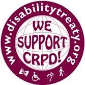 "Text inside circle says ""We Support CRPD"", text around circle says www.disabilitytreaty.org also on rim of circle are icons for sign interpreter, wheelchair, audio loop, and blind person with cane"